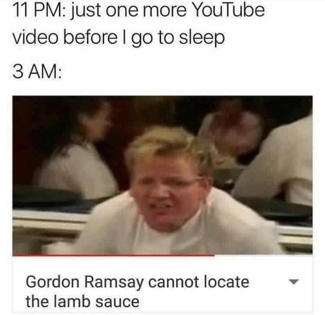 Just One More Youtube Video Before I Go To Sleep Meme Ahseeit