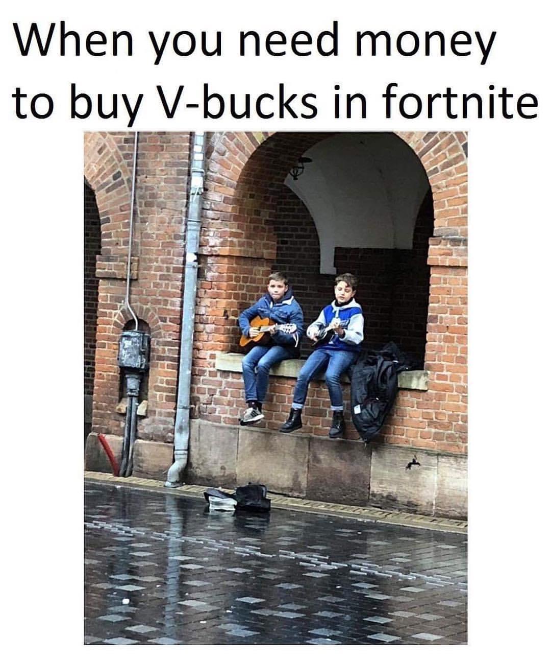 When You Need Money To Buy V Bucks In Fortnite Meme Ahseeit