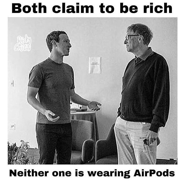 Both Claim To Be Rich Neither One Is Wearing Airpods Meme Ahseeit