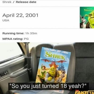 Shrek So You Just Turned 18 Yeah Meme Ahseeit