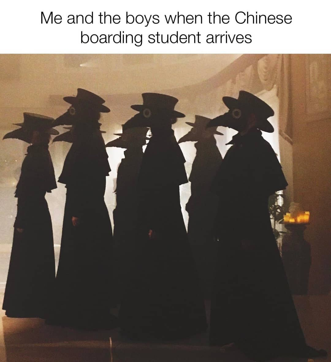 Me And The Boys When The Chinese Boarding Student Arrives Meme
