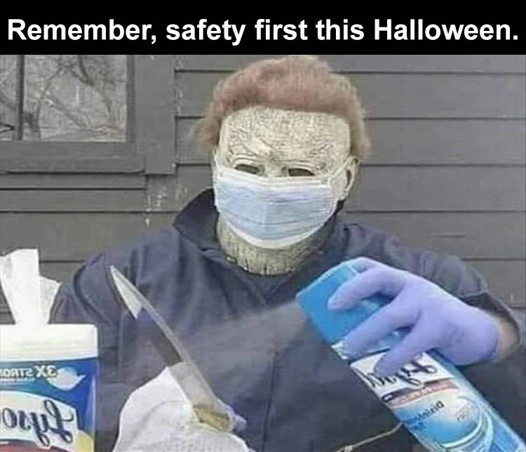 Remember Safety First This Halloween Meme Ahseeit