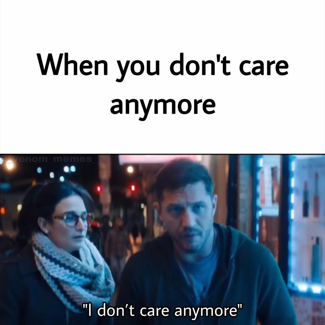 Care anymore when she doesnt Why Do