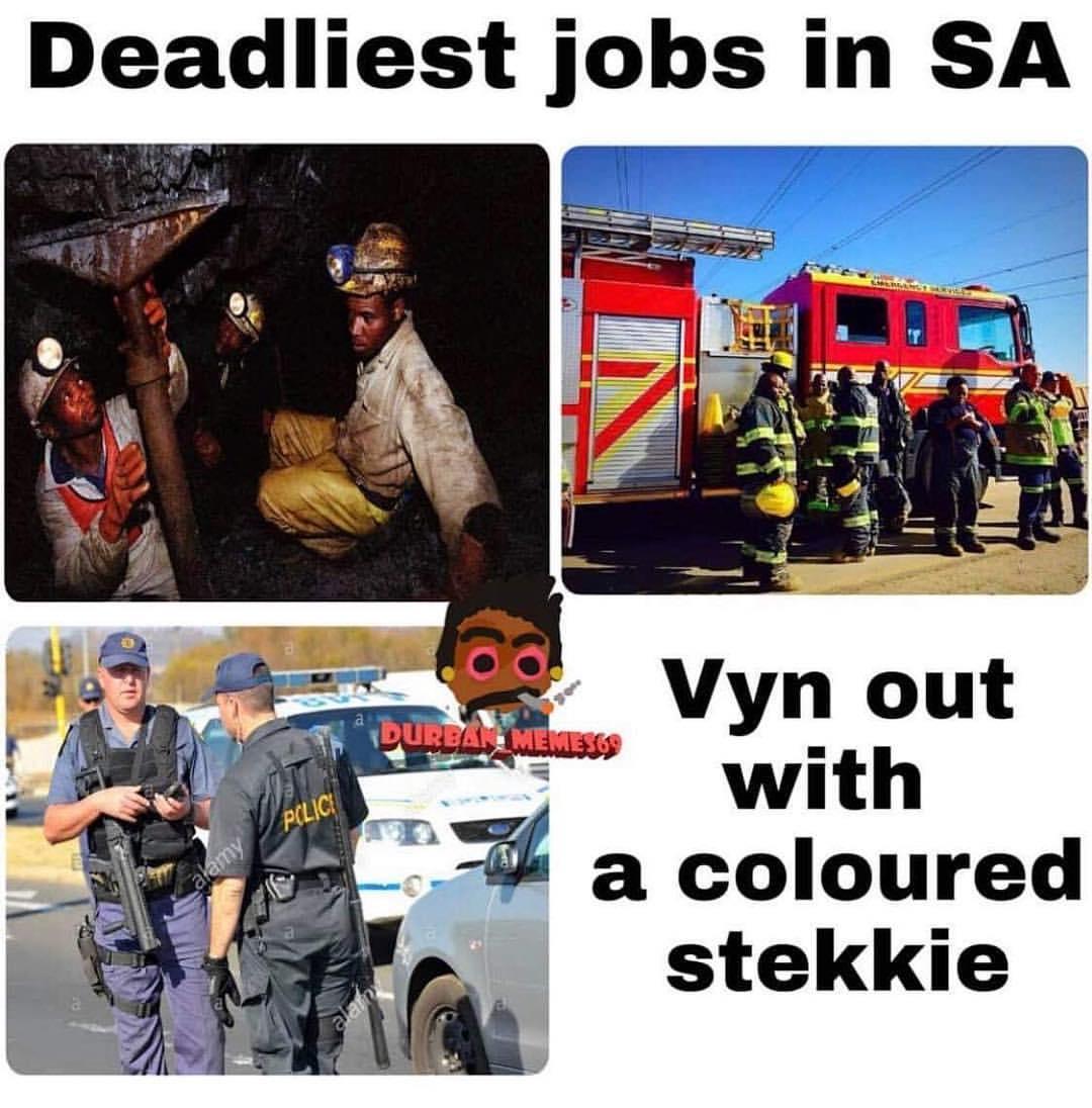 Deadliest Jobs In South Africa Meme Africa Memes