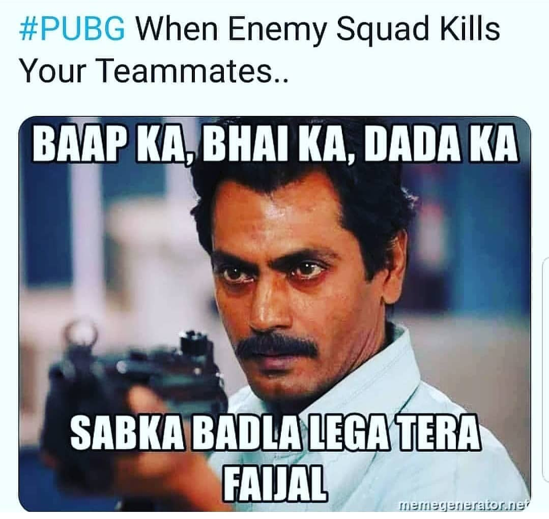 Pubg when enemy squad kills your teammates meme hindi memes
