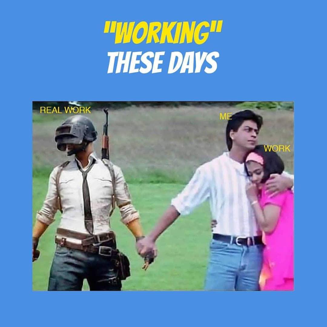 Pubg player be like working these days meme hindi memes