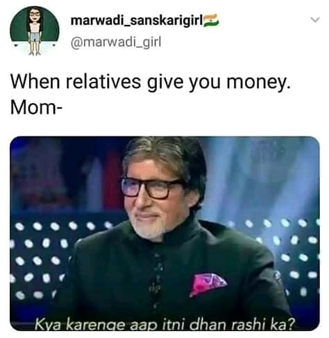 When Relatives Give You Money Mom Meme Hindi Memes