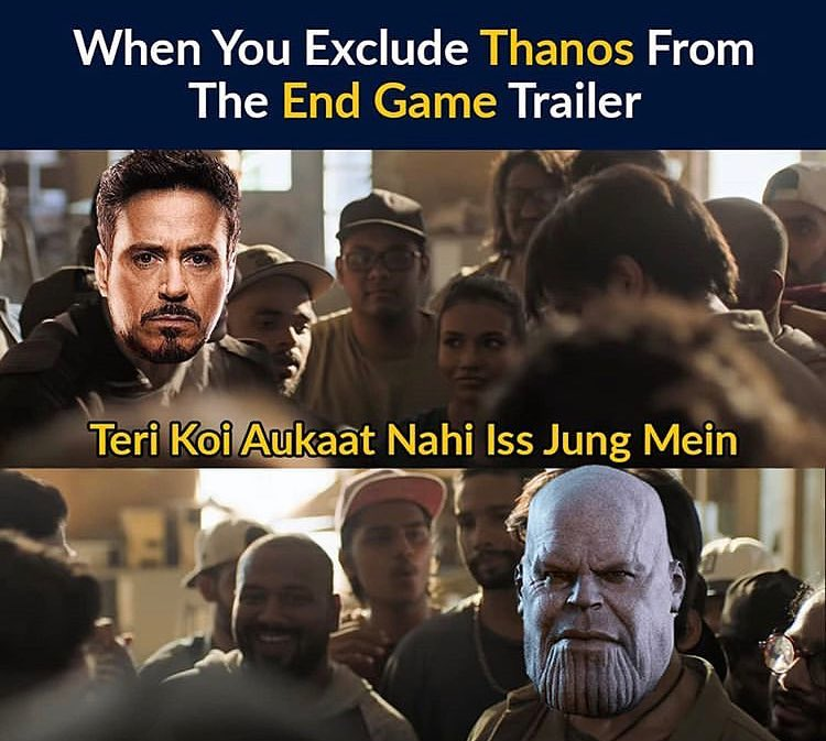 When You Exclude Thanos From The End Game Trailer Meme Hindi Memes
