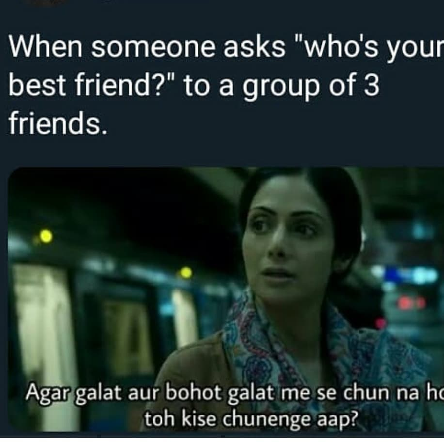 When Someone Asks Who S Your Best Friend Meme Hindi Memes