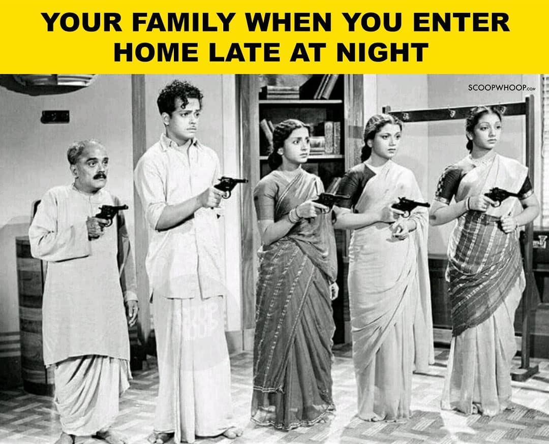 Your Family When You When Home Late At Night Meme Hindi Memes