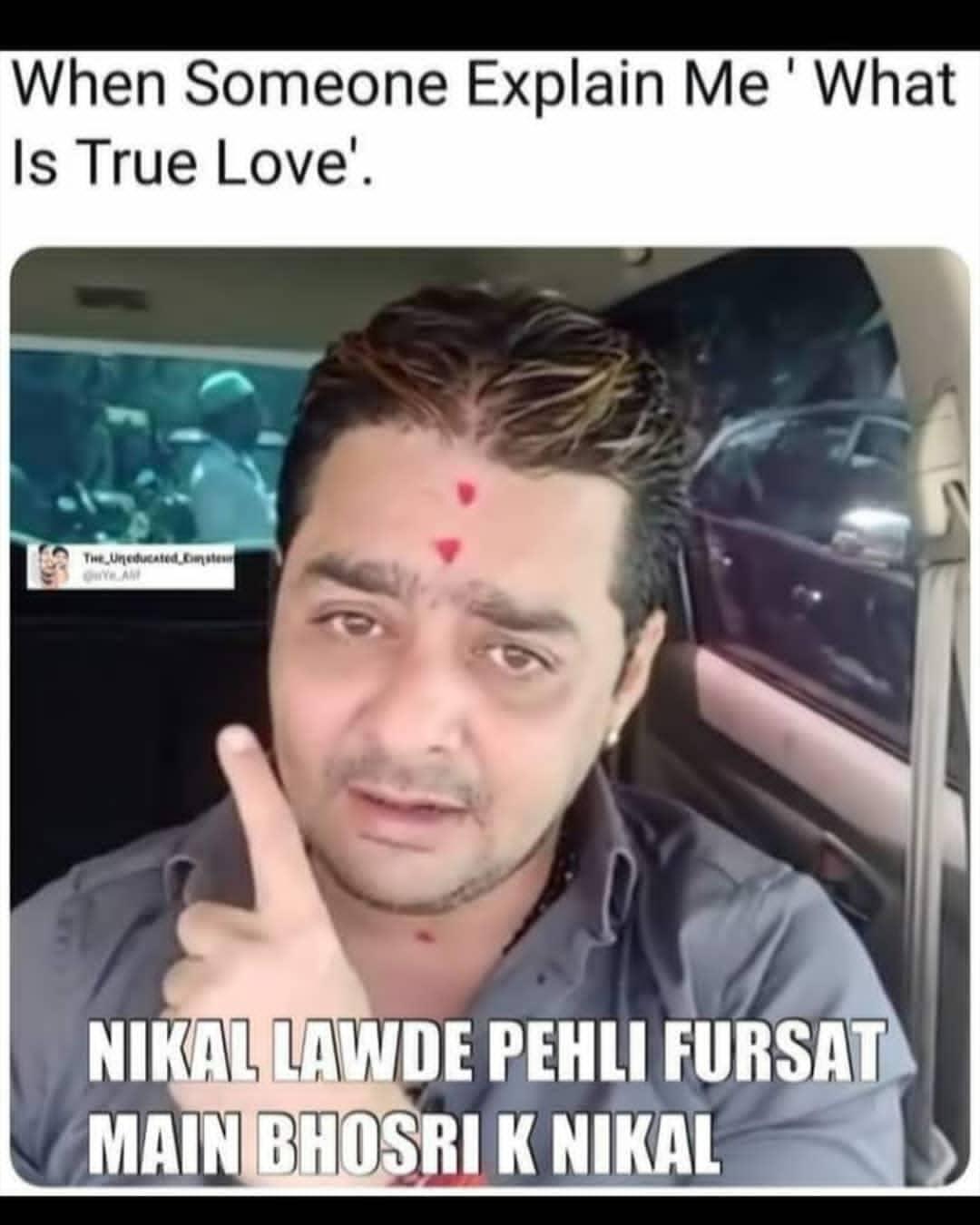 When Someone Explain Me What Is True Love Meme Hindi Memes