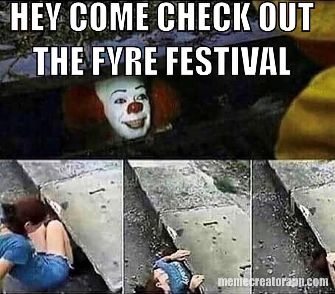 Come Out And Play Meme: Hey Come Check Out The Fyre Festival Meme