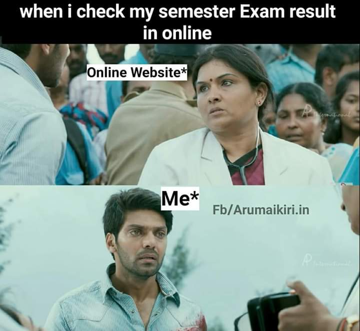 When I Check My Semester Exam Result In Online Tamil Memes