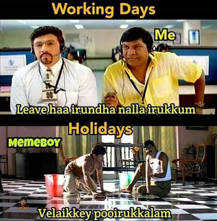 Working Days Vs Holidays Meme Tamil Tamil Memes