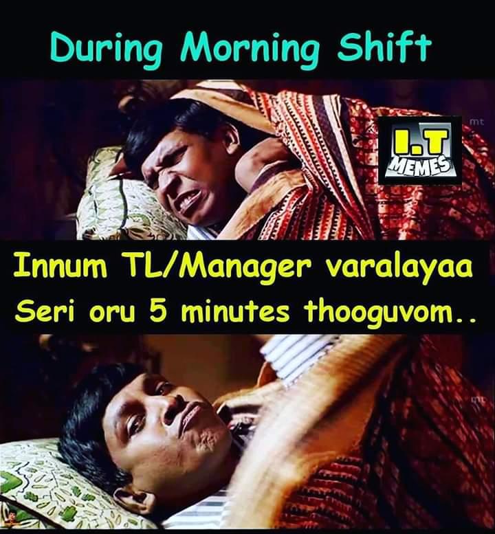 During Morning Shift Meme Tamil Memes