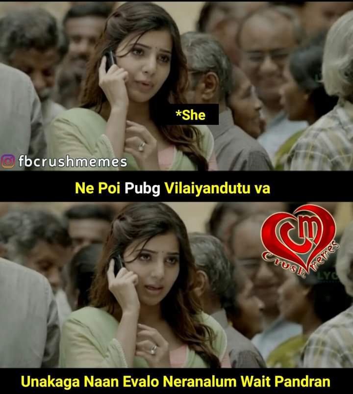 Pubg Game Veriyan Girl Friend Meme Tamil Memes
