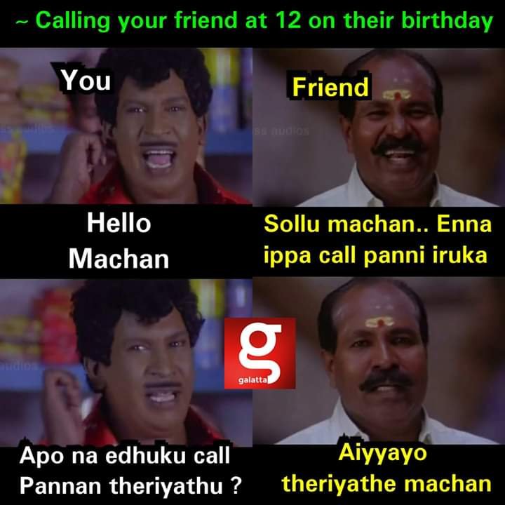 Calling your friend at 12 on their birthday meme - Tamil Memes