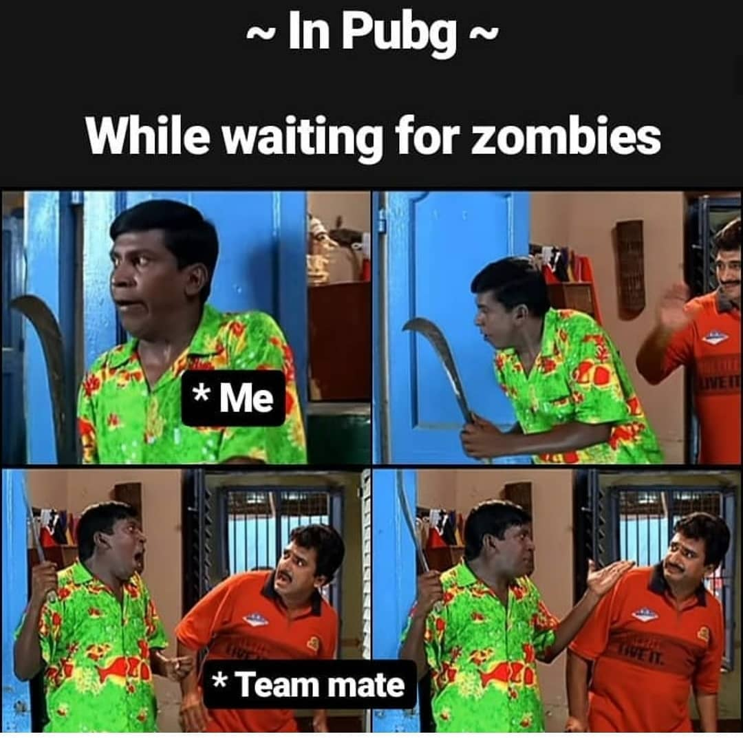 In pubg while waiting for zombies meme tamil memes
