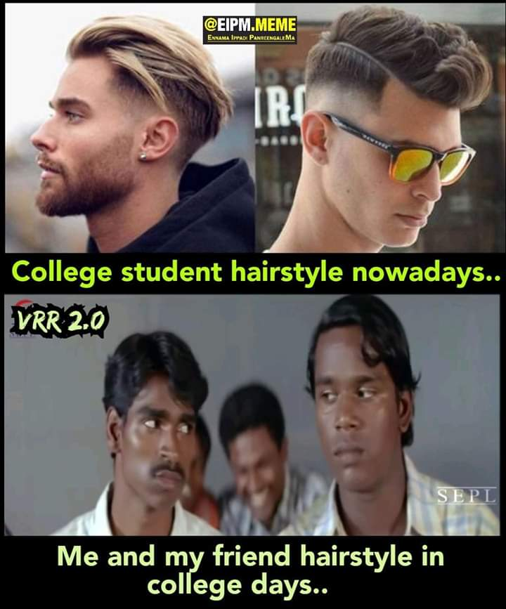 College Students Hairstyle Meme Then And Now Tamil Memes
