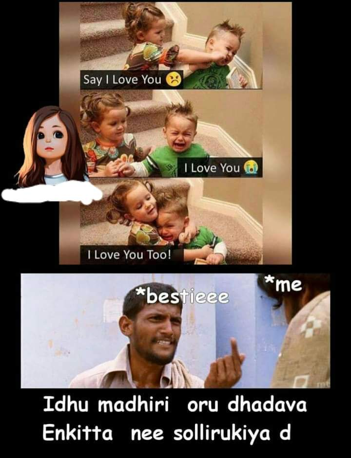Girls Bestie Atrocities To Boys Be Like Meme Tamil Memes