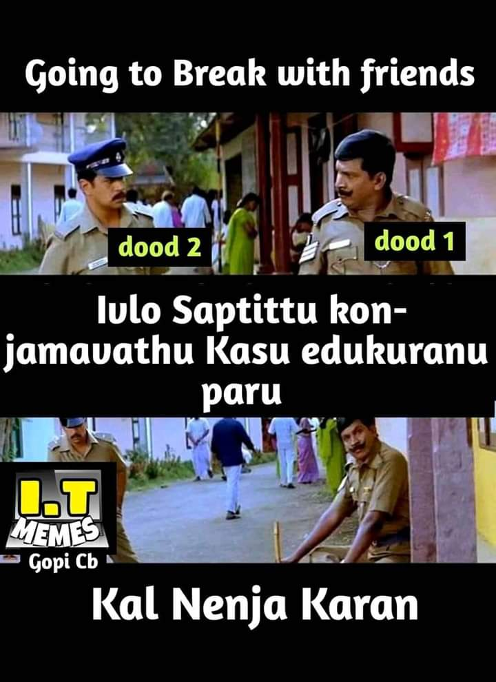 in office going to break with friends meme tamil memes