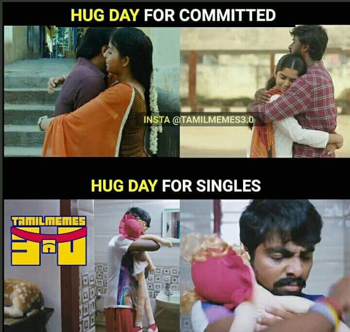 Hug Day For Committed Vs Singles Celebration Tamil Memes