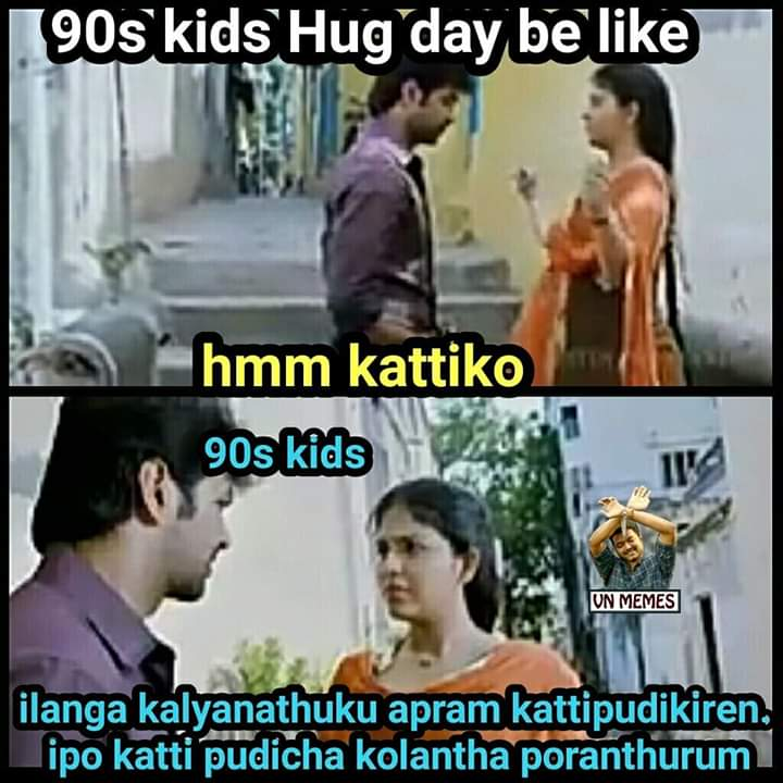 90s Kids Hug Day Be Like Meme Tamil Memes