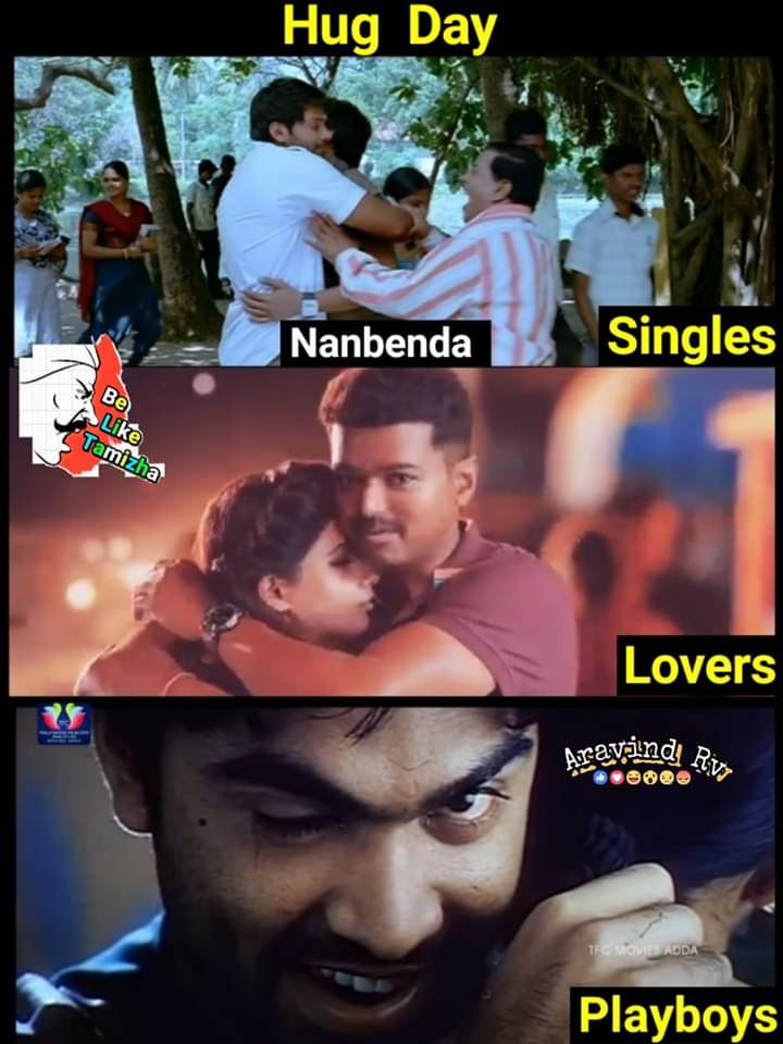 Hug Day For Singles Lovers And Playboy Be Like Meme Tamil Memes