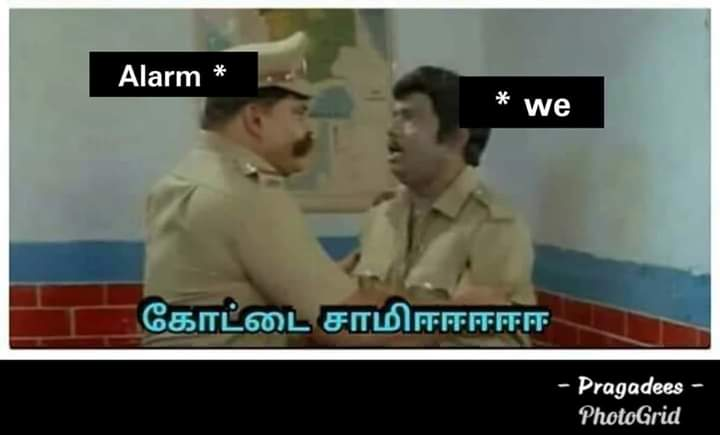 Everyday waking up by alarm be like meme - Tamil Memes
