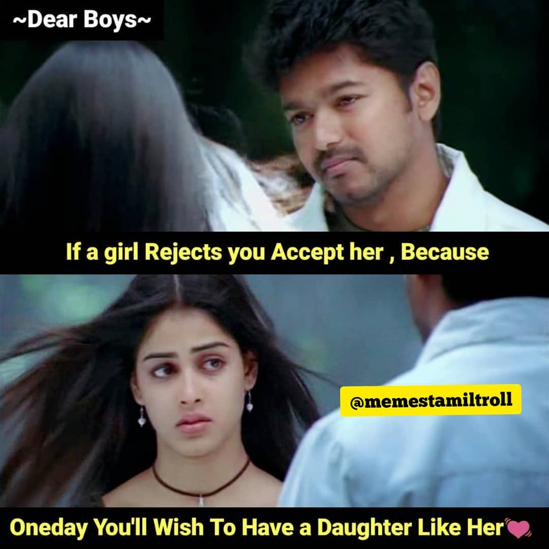 Boys if a girl rejects you accept her meme - Tamil Memes