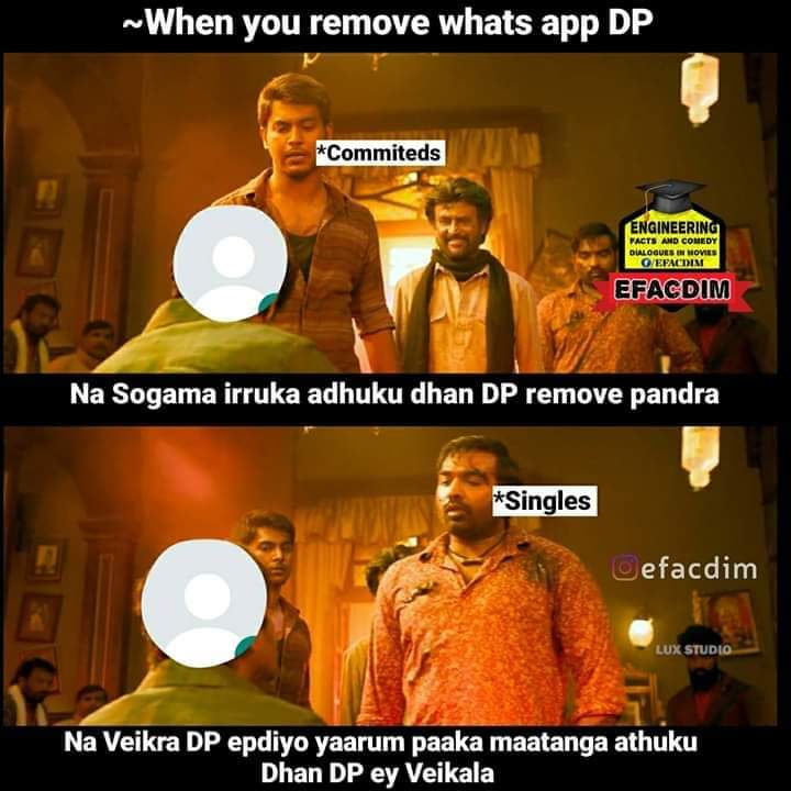 When You Remove Whatsapp Dp Committed Vs Singles Meme Tamil Memes