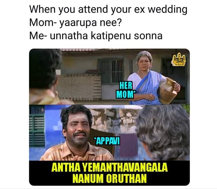 When You Attend Your Ex Wedding Be Like Meme Tamil Memes