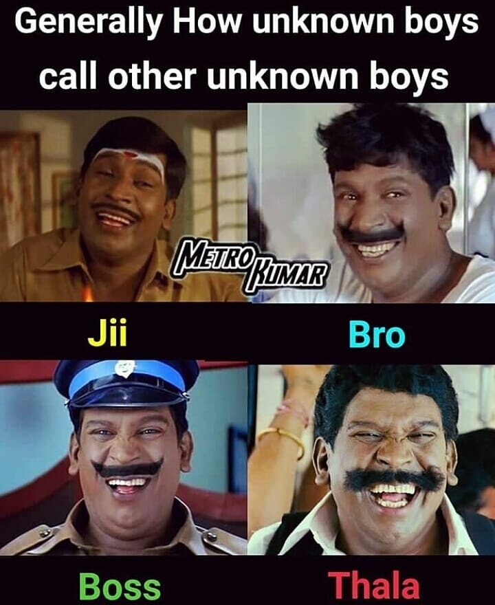 How unknown boys call other unknown boys be like meme - Tamil Memes