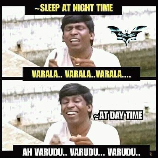 Sleep At Night Time Vs Day Time Be Like Meme Tamil Memes