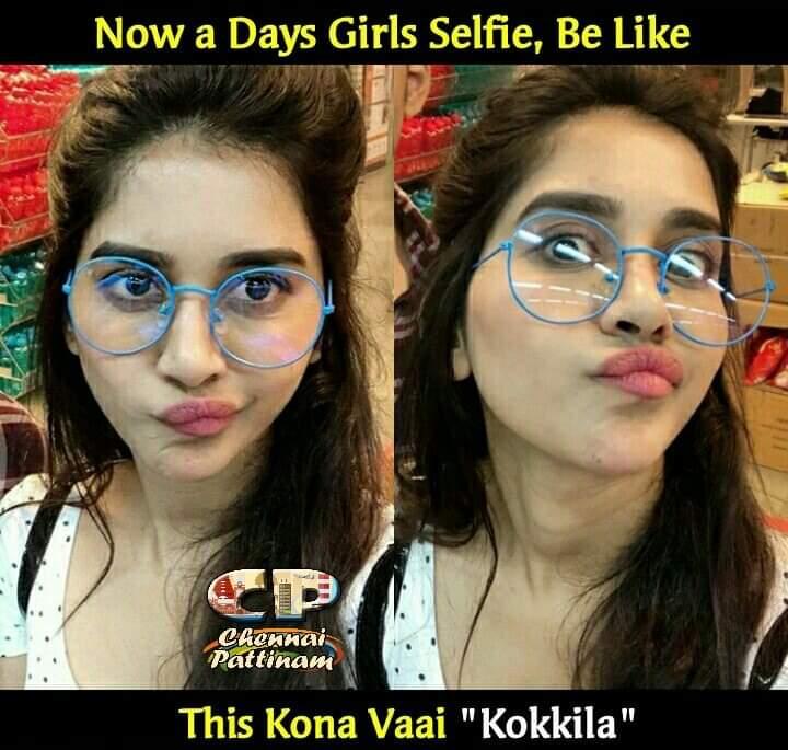 Nowadays girls selfie poses be like meme - Tamil Memes