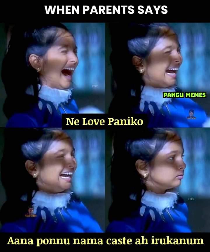 When Parents Say Do Love But Our Caste Meme Tamil Memes