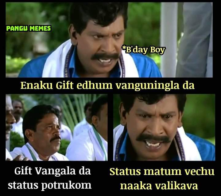 Birthday Boys Sothanaigal Status Vs Gift Reaction Be Like Meme Tamil Memes