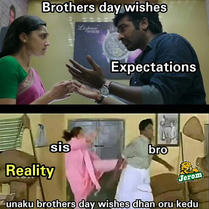 Brothers Day Wishes Expectation Vs Reality Meme Tamil Memes