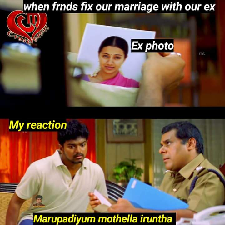 When Friends Fix Our Marriage With Our Ex Lover Meme Tamil Memes