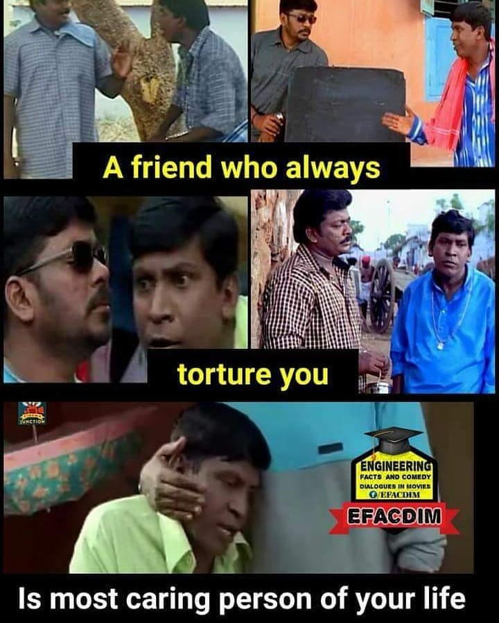 Friends Who Always Torture You Is Most Caring Person Be Like Meme
