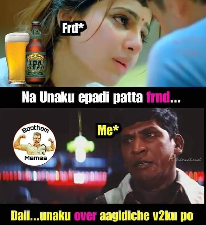 After Alcohol Drinking Friends Atrocities Meme Tamil Memes