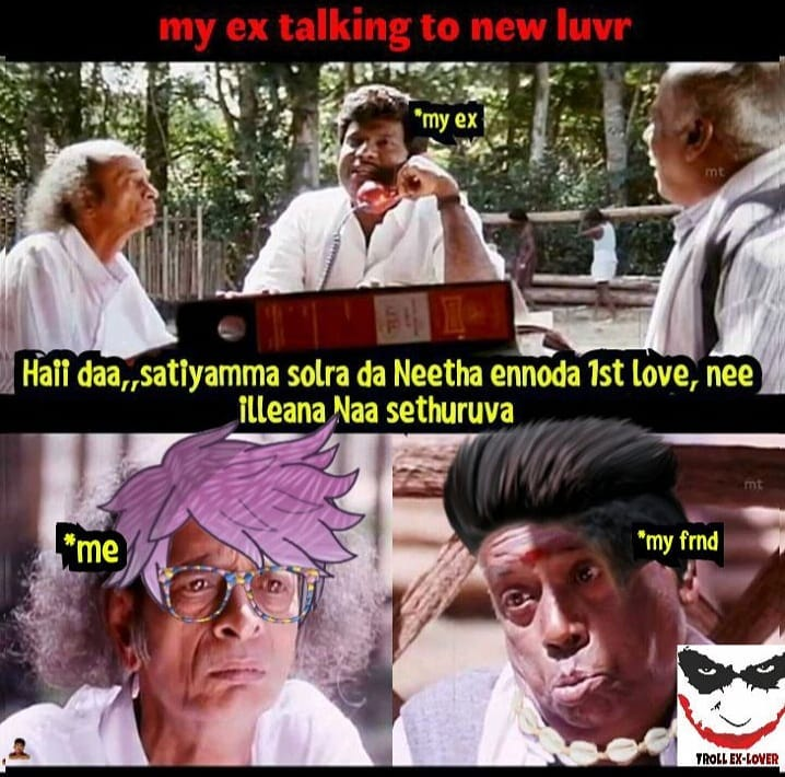 My ex lover talking to new lover be like meme - Tamil Memes